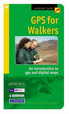 Pathfinder GPS for Walkers: An Introduction to GPS, Digital Maps and Geocaching - Thomas, Clive