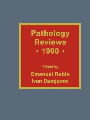Pathology Reviews 1990 - Damjanov, Ivan (Editor), and Rubin, Emanuel (Editor)