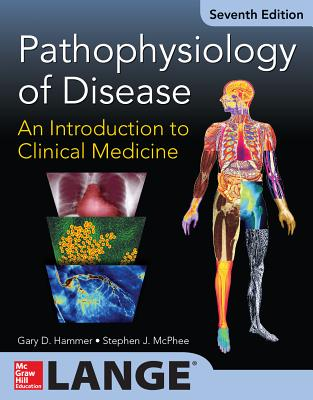 Pathophysiology of Disease: An Introduction to Clinical Medicine - Hammer, Gary D, and McPhee, Stephen J