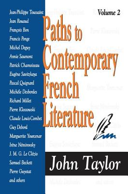 Paths to Contemporary French Literature, Volume 2 - Taylor, John