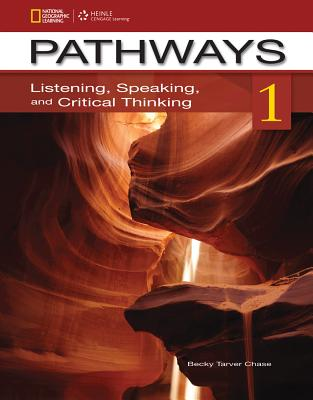 Pathways 1: Listening, Speaking, & Critical Thinking - Chase, Rebecca Tarver