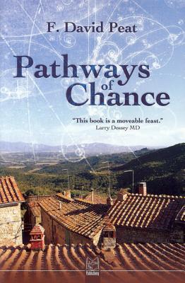 Pathways of Chance - Peat, F David