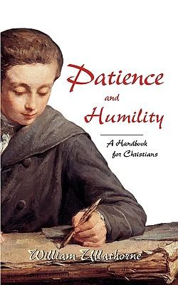 Patience and Humility - Ullathorne, William, and Ullathorne, Fr William