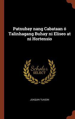Patnubay Nang Cabataan O Talinhagang Buhay Ni Eliseo at Ni Hortensio - Tuason, Joaquin