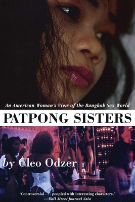 Patpong Sisters: An American Woman's View of the Bangkok Sex World - Odzer, Cleo