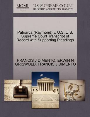 Patriarca (Raymond) V. U.S. U.S. Supreme Court Transcript of Record with Supporting Pleadings - Dimento, Francis J, and Griswold, Erwin N