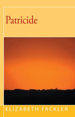 Patricide - Fackler, Elizabeth