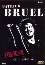Patrick Bruel: On S'Etait Dit - Tour 95 -