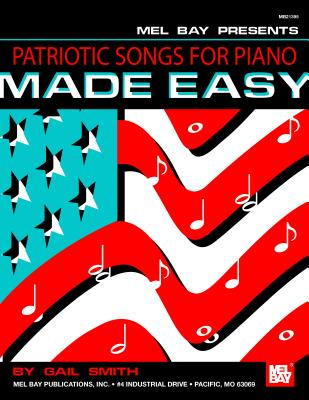Patriotic Songs for Piano Made Easy - Smith, Gail