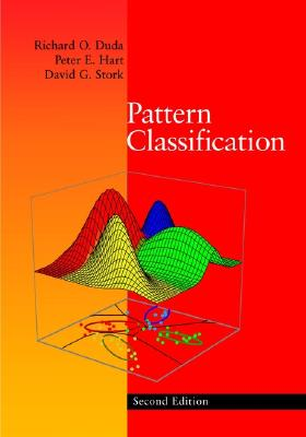 Pattern Classification - Duda, Richard O, and Hart, Peter E, and Stork, David G