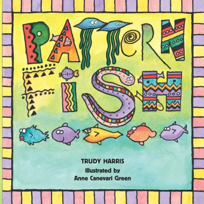 Pattern Fish - Harris, and Harris, Trudy, RN, and Green, Anne Canevari (Illustrator)