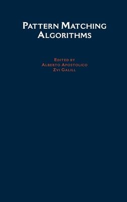 Pattern Matching Algorithms - Apostolico, Alberto (Editor), and Galil, Zvi (Editor)