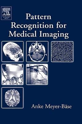 Pattern Recognition for Medical Imaging - Schmid, Volker J, and Meyer-Baese, Anke