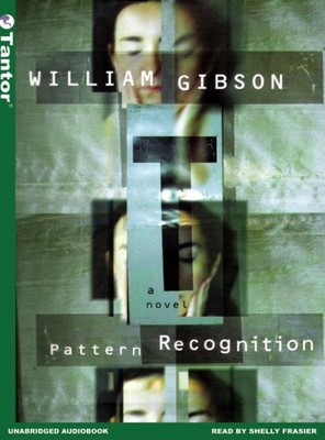 Pattern Recognition - Gibson, William, and Frasier, Shelly (Narrator)