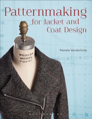 Patternmaking for Jacket and Coat Design - Vanderlinde, Pamela