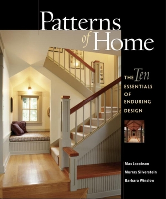 Patterns of Home: The Ten Essentials of Enduring Design - Jacobson, Max, and Silverstein, Murray, and Winslow, Barbara