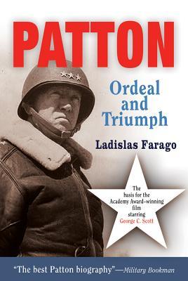 Patton: Ordeal and Triumph - Farago, Ladislas