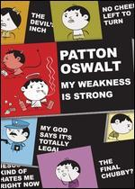 Patton Oswalt: My Weakness Is Strong