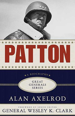 Patton - Axelrod, Alan, PH.D., and Clark, Wesley K, General (Foreword by)