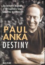 Paul Anka: Destiny - Christopher Sumpton