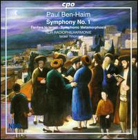 Paul Ben-Haim: Symphony No. 1 - NDR Radio Philharmonic Orchestra ; Israel Yinon (conductor)