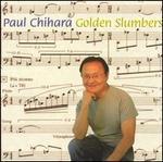 Paul Chihara: Golden Slumbers
