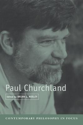 Paul Churchland - Keeley, Brian L (Editor)