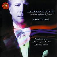 Paul Dukas: Symphonie en ut; La P�ri Fanfare; La P�ri; L'Apprenti sorcier - Orchestre National de France; Leonard Slatkin (conductor)