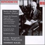 Paul Hindemith: Mathis der Maler; Konzert f?r Trompete, Fagott und Streichorchester; Nobilissima Visione; etc.