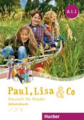 Paul, Lisa & Co.: Arbeitsbuch A1.1 - Bovermann, Monika, and Zscharlich, Renate, and Georgiakaki, Manuela