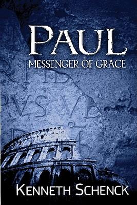 Paul: Messenger of Grace - Schenck, Kenneth