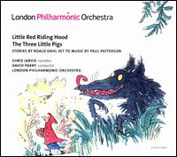 Paul Patterson: Little Red Riding Hood; the Three Little Pigs - Chris Jarvis / David Parry