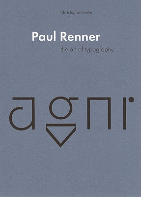 Paul Renner: The Art of Typography - Burke, Christopher