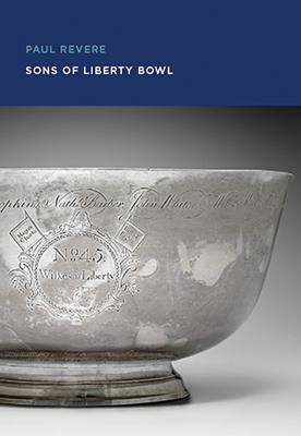 Paul Revere: Sons of Liberty Bowl - Ward, Gerald W. R.