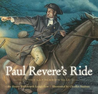 Paul Revere's Ride - Longfellow, Henry Wadsworth, and Encarnacion, Elizabeth (Editor)
