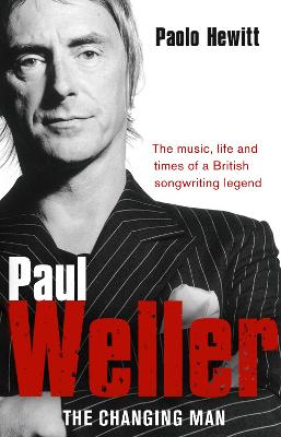 Paul Weller: The Changing Man - Hewitt, Paolo