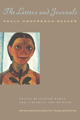 Paula Modersohn-Becker, the letters and journals - Modersohn-Becker, Paula, and Busch, Günter, and Reinken, Liselotte von