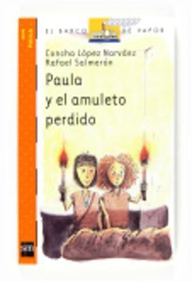 Paula Y El Amuleto Perdido - Lopez Narvaez, Concha