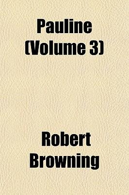 Pauline (Volume 5) - Browning, Robert