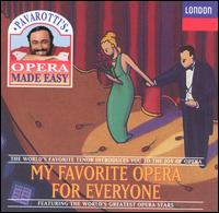 Pavarotti's Opera Made Easy: My Favorite Opera for Everyone - Elizabeth Harwood (vocals); English Chamber Orchestra (chamber ensemble); Huguette Tourangeau (vocals); Jane Berbié (vocals);...