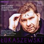 Pawel Lukaszewski: Veni Creator; Stabat Mater; Organ Concerto