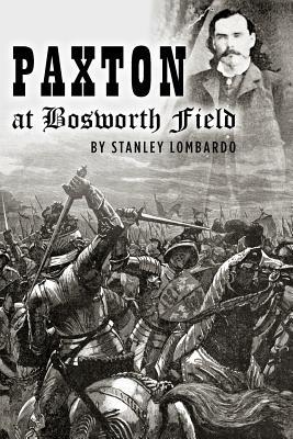 Paxton at Bosworth Field - Lombardo, Stanley, Professor