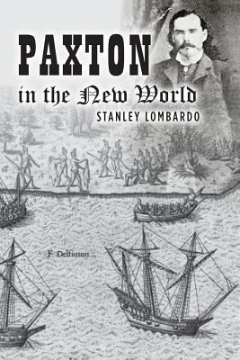 Paxton in the New World - Lombardo, Stanley, Professor