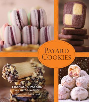 Payard Cookies - Payard, François, and McBride, Anne E
