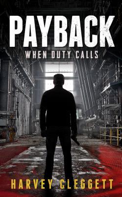 Payback: When Duty Calls - Cleggett, Harvey