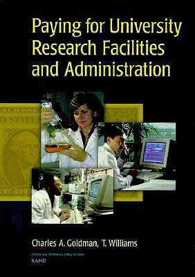 Paying for University Research Facilities and Administration - Goldman, Charles A, and Williams, T, and Rosenblat, Kathy