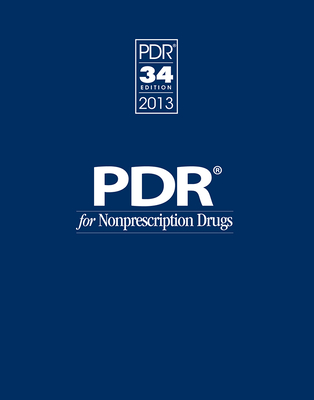 PDR for Nonprescription Drugs 2013 - PDR (Physicians' Desk Reference) Staff