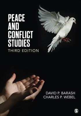 Peace and Conflict Studies - Barash, David P., and Webel, Charles P.
