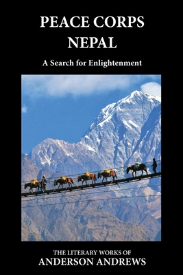 Peace Corps Nepal: A Search for Enlightenment - Andrews, Anderson