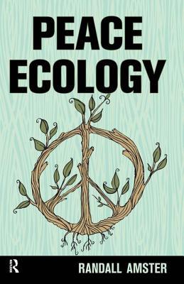 Peace Ecology - Amster, Randall
